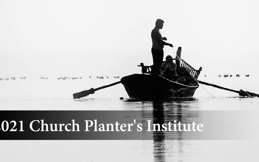2021 Church Planter's Institute